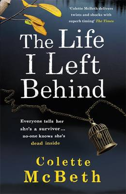 The Life I Left Behind: A must-read taut and twisty psychological thriller (Hardback)