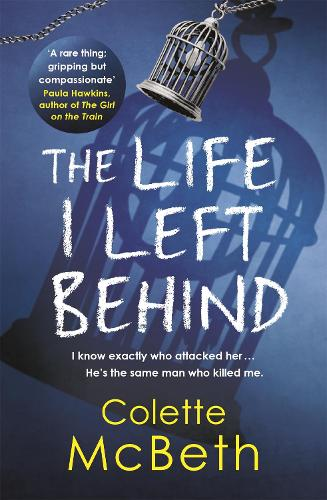The Life I Left Behind: A must-read taut and twisty psychological thriller (Paperback)