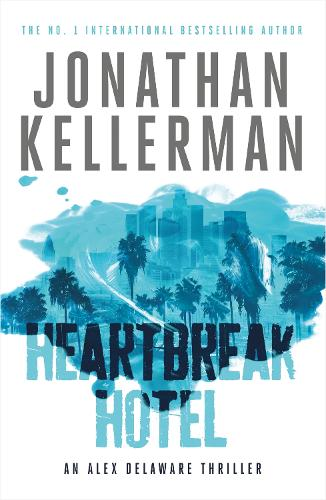 Heartbreak Hotel (Alex Delaware series, Book 32): A twisting psychological thriller - Alex Delaware (Paperback)