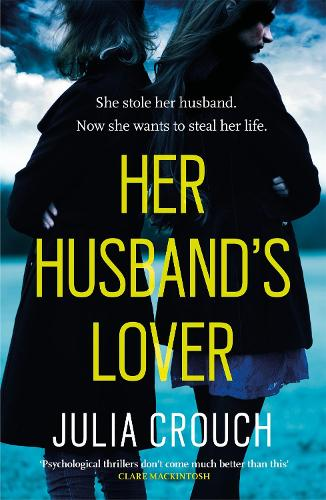 Her Husband's Lover: A gripping psychological thriller with the most unforgettable twist yet (Paperback)