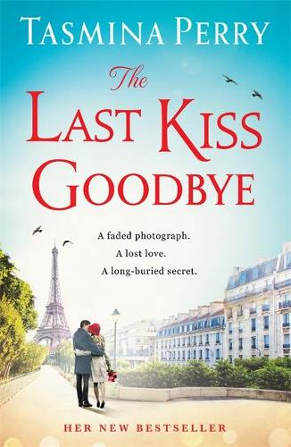 The Last Kiss Goodbye: A faded photograph. A lost love. A long-buried secret. (Paperback)
