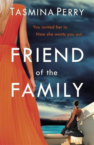 Friend of the Family: You invited her in. Now she wants you out. (Paperback)