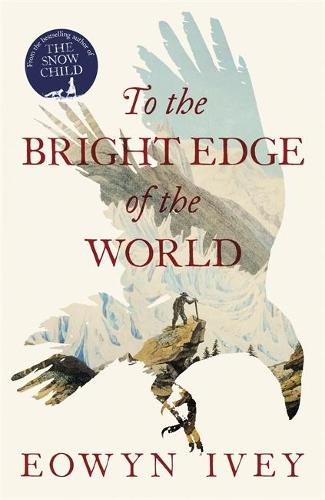 To the Bright Edge of the World (Hardback)