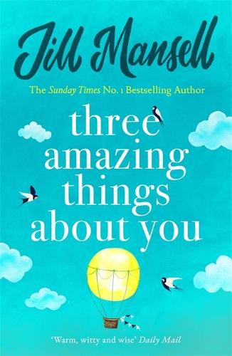 Three Amazing Things About You: A touching novel about love, heartbreak and new beginnings (Paperback)