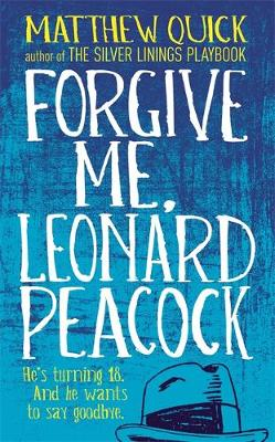 Forgive Me, Leonard Peacock (Hardback)