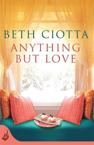 Anything But Love (Cupcake Lovers Book 3): A delicious slice of romance and cake - Cupcake Lovers (Paperback)