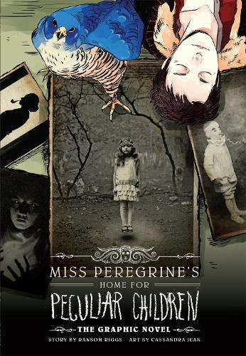 Miss Peregrine's Home For Peculiar Children: The Graphic Novel (Hardback)