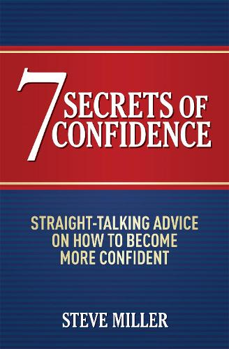 7 Secrets of Confidence: Straight-talking advice on how to become more confident (Paperback)