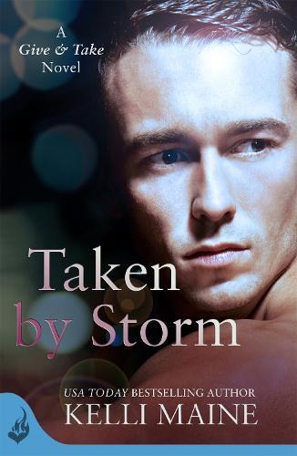 Taken By Storm: A Give & Take Novel (Book 2) - Give & Take (Paperback)