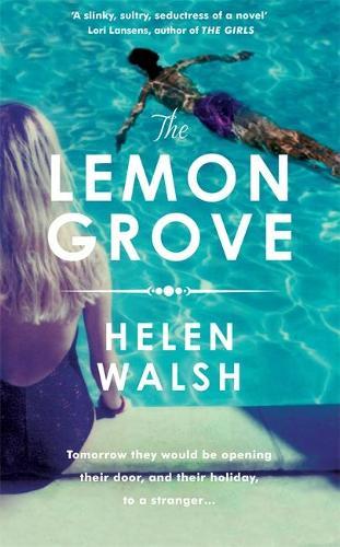 The Lemon Grove: The bestselling summer sizzler - A Radio 2 Bookclub choice (Hardback)