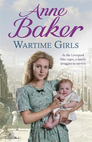 Wartime Girls: As the Liverpool Blitz rages, a family struggles to survive (Hardback)