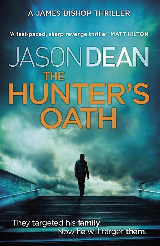 The Hunter's Oath (James Bishop 3) - James Bishop (Paperback)