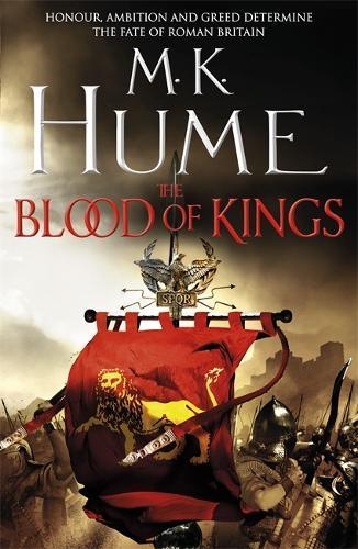 The Blood of Kings (Tintagel Book I): A historical thriller of bravery and bloodshed - Tintagel (Hardback)