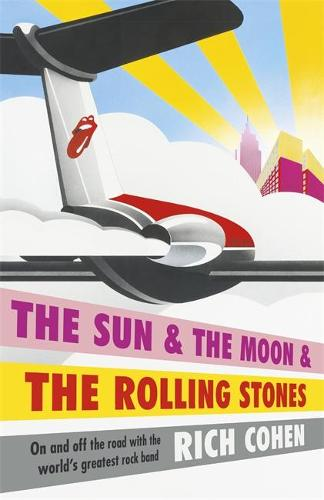 The Sun & the Moon & the Rolling Stones (Hardback)