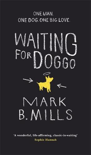 Waiting For Doggo: The feel-good romantic comedy for dog lovers and friends (Hardback)