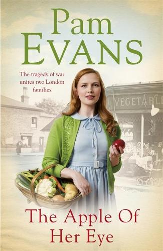 The Apple of her Eye: The tragedy of war unites two London families (Hardback)