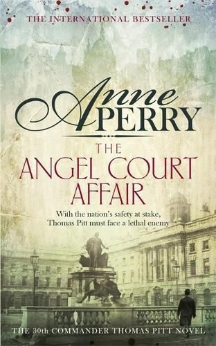 The Angel Court Affair (Thomas Pitt Mystery, Book 30): Kidnap and danger haunt the pages of this gripping mystery - Thomas Pitt Mystery (Paperback)