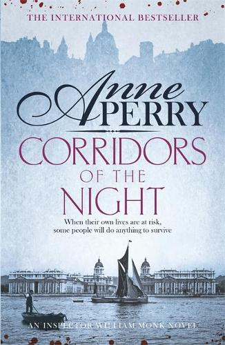 Corridors of the Night (William Monk Mystery, Book 21): A twisting Victorian mystery of intrigue and secrets - William Monk Mystery (Hardback)
