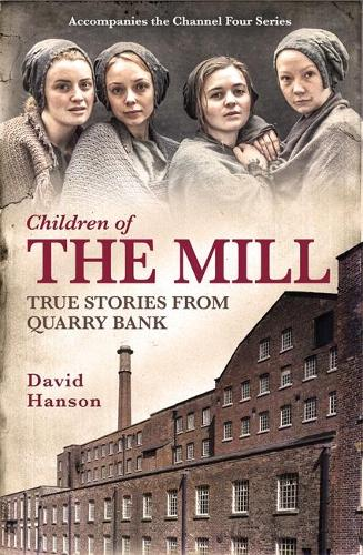 Children of the Mill: True Stories From Quarry Bank (Paperback)