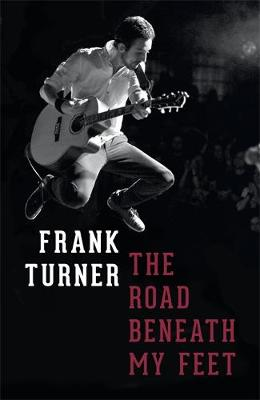 The Road Beneath My Feet (Hardback)
