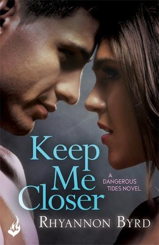 Keep Me Closer: Dangerous Tides 2 - Dangerous Tides (Paperback)