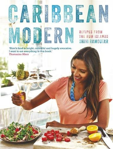 Caribbean Modern: Recipes from the Rum Islands (Hardback)