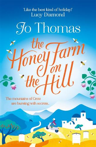 The Honey Farm on the Hill: escape to sunny Greece in the perfect feel-good summer read (Paperback)