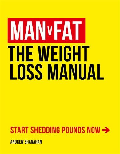 Man v Fat: The Weight-Loss Manual (Paperback)