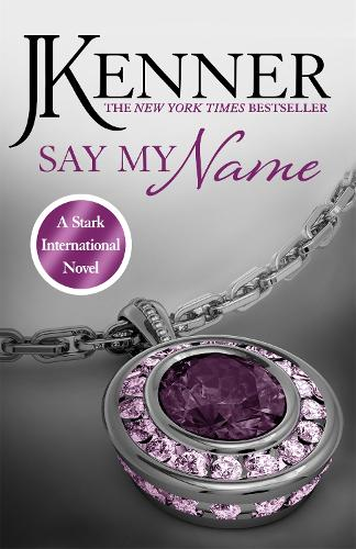 Say My Name: Stark International 1 - Stark International Series (Paperback)