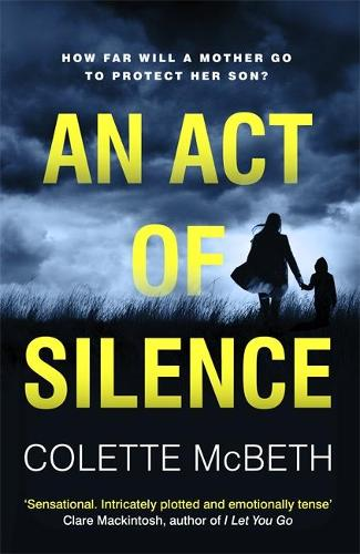 An Act of Silence: A gripping psychological thriller with a shocking final twist (Hardback)
