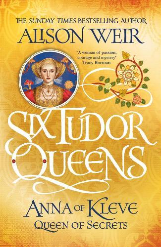 Six Tudor Queens: Anna of Kleve, Queen of Secrets: Six Tudor Queens 4 (Paperback)