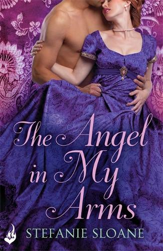 The Angel In My Arms: Regency Rogues Book 2 - Regency Rogues (Paperback)