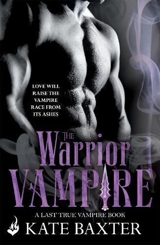 The Warrior Vampire: Last True Vampire 2 - Last True Vampire (Paperback)