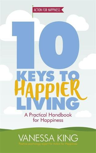 10 Keys to Happier Living (Paperback)