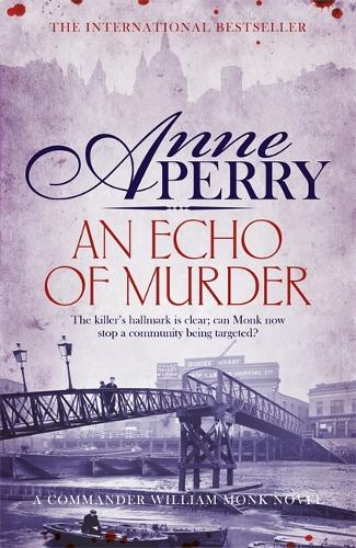 An Echo of Murder (William Monk Mystery, Book 23): A thrilling journey into the dark streets of Victorian London - William Monk Mystery (Paperback)