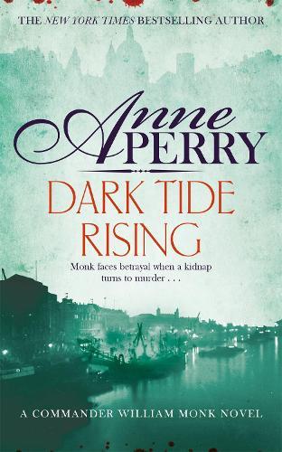 Dark Tide Rising (William Monk Mystery, Book 24) - William Monk Mystery (Hardback)
