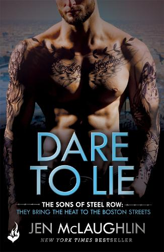 Dare To Lie: The Sons of Steel Row 3: The stakes are dangerously high...and the passion is seriously intense - The Sons of Steel Row (Paperback)