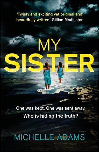 My Sister: an addictive psychological thriller with twists that grip you until the very last page (Paperback)