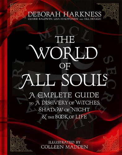 The World of All Souls: A Complete Guide to A Discovery of Witches, Shadow of Night and The Book of Life (Hardback)