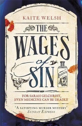 The Wages of Sin: A compelling tale of medicine and murder in Victorian Edinburgh (Paperback)