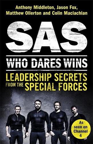 SAS: Who Dares Wins: Leadership Secrets from the Special Forces (Paperback)