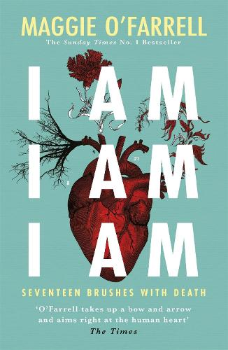 I Am, I Am, I Am: Seventeen Brushes With Death (Paperback)