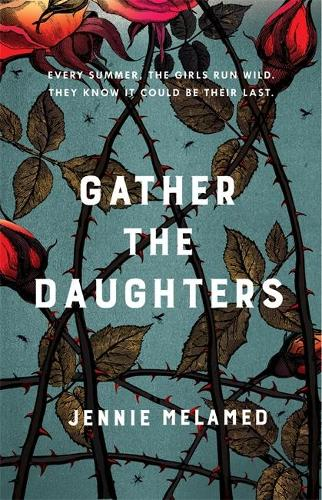 Gather the Daughters (Hardback)