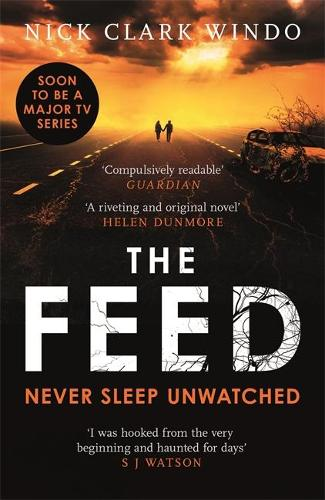 The Feed: A chilling, dystopian page-turner with a twist that will make your head explode (Paperback)