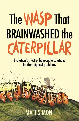 The Wasp That Brainwashed the Caterpillar (Paperback)