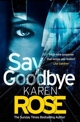 Say Goodbye (The Sacramento Series Book 3) (Hardback)