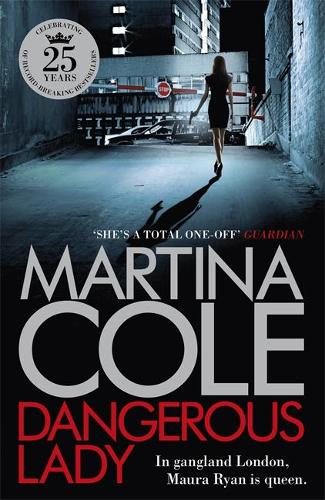 Dangerous Lady: A gritty thriller about the toughest woman in London's criminal underworld (Hardback)