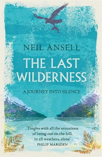 The Last Wilderness: A Journey into Silence (Paperback)