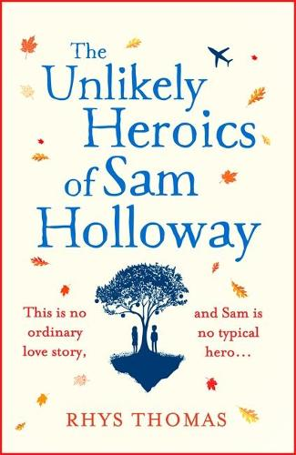 The Unlikely Heroics of Sam Holloway (Paperback)