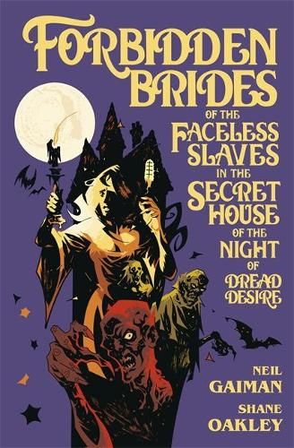 Forbidden Brides of the Faceless Slaves in the Secret House of the Night of Dread Desire (Hardback)
